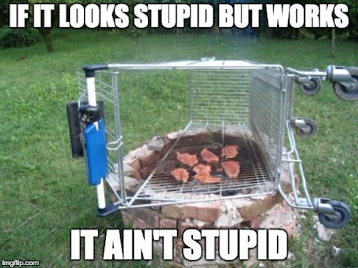 Si ça à l'air stupide mais que ça marche, ce n'est pas stupide